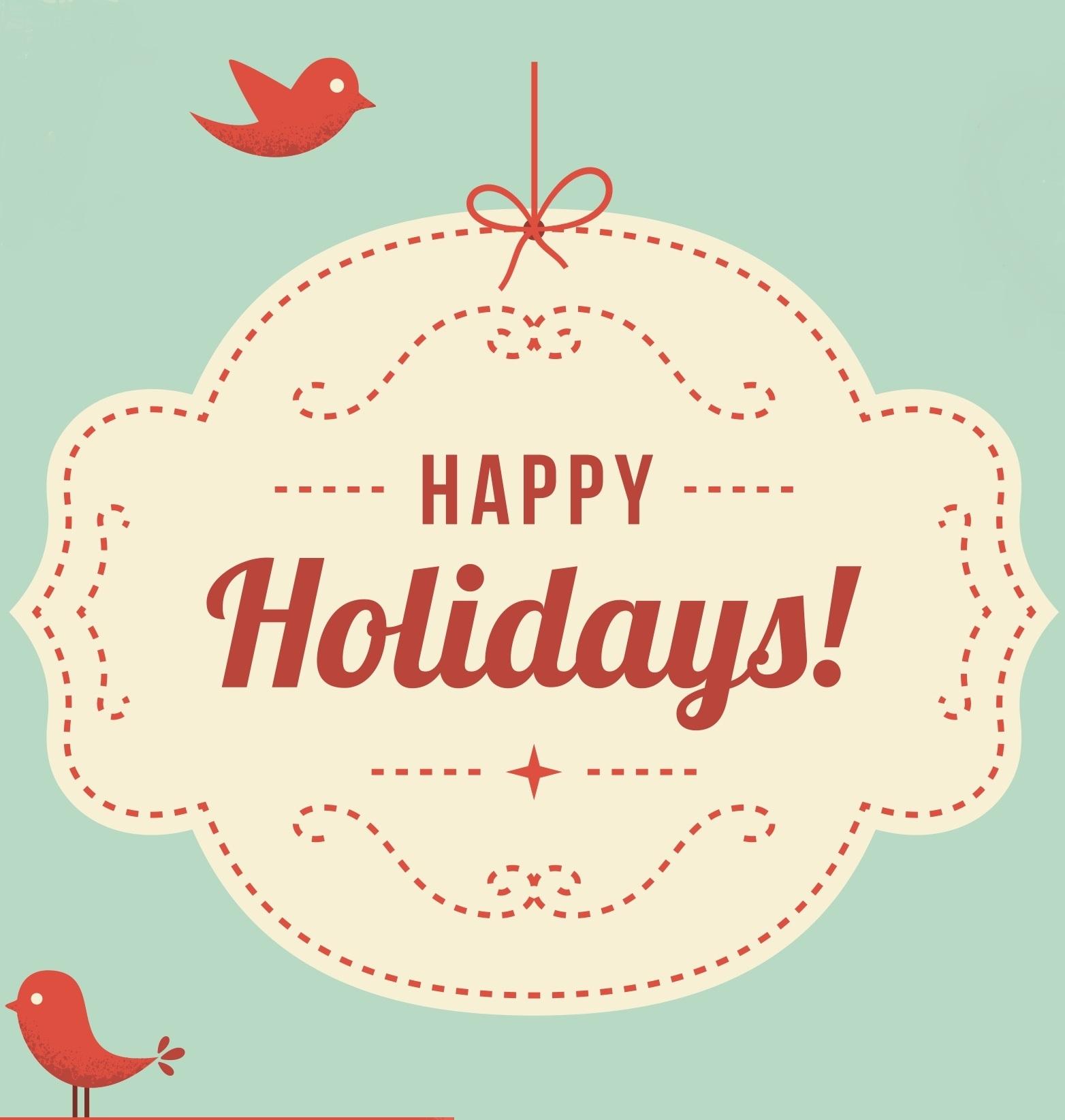 Holidays: Happy Holidays To All!